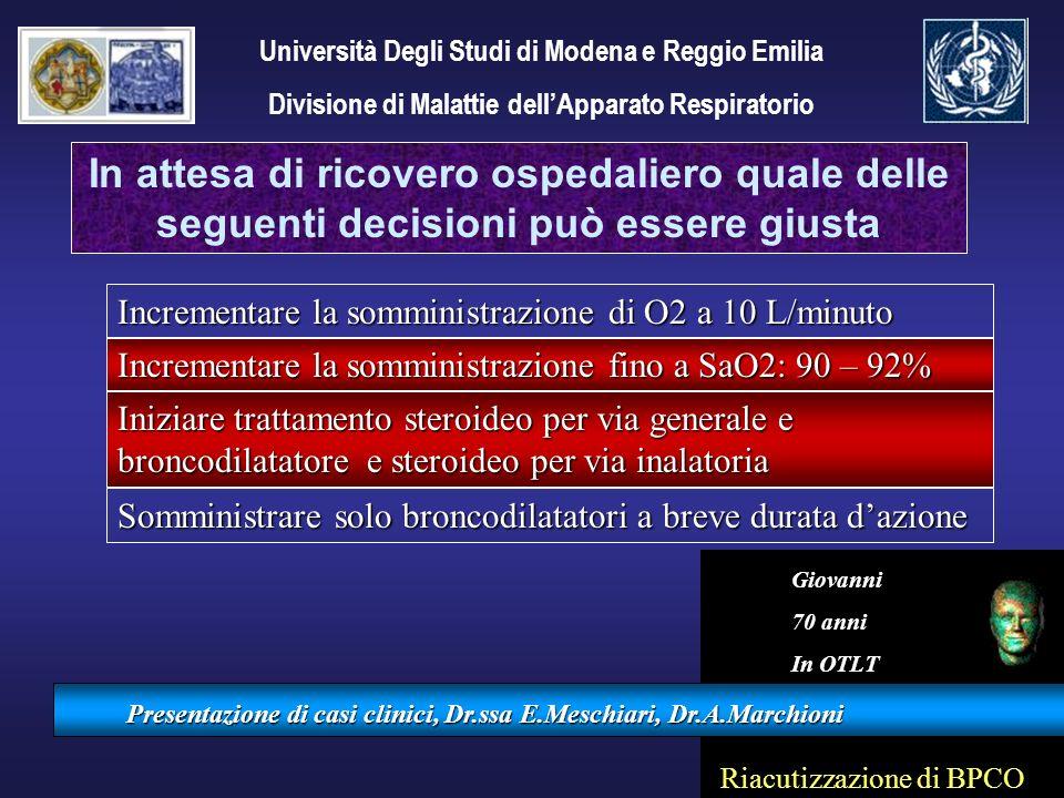 Presentazione di casi clinici, Dr.ssa E.Meschiari, Dr.A.Marchioni In attesa di ricovero ospedaliero quale delle seguenti decisioni può essere giusta U