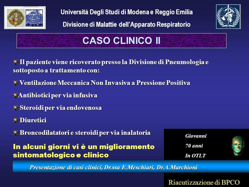 Presentazione di casi clinici, Dr.ssa E.Meschiari, Dr.A.Marchioni Il paziente viene ricoverato presso la Divisione di Pneumologia e sottoposto a tratt