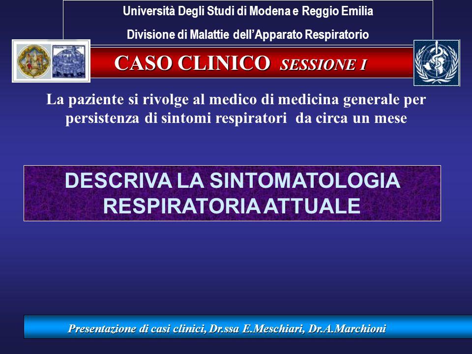 CASO CLINICO SESSIONE I Presentazione di casi clinici, Dr.ssa E.Meschiari, Dr.A.Marchioni La paziente si rivolge al medico di medicina generale per pe