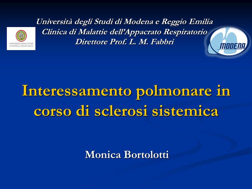 Interessamento polmonare in corso di sclerosi sistemica Università degli Studi di Modena e Reggio Emilia Clinica di Malattie dellAppacrato Respiratorio Direttore Prof.