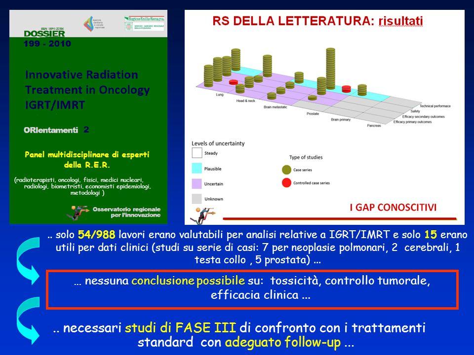 .. necessari studi di FASE III di confronto con i trattamenti standard con adeguato follow-up... Panel multidisciplinare di esperti della R.E.R. (radi