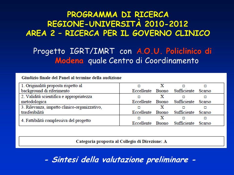 PROGRAMMA DI RICERCA REGIONE-UNIVERSITÀ 2010-2012 AREA 2 – RICERCA PER IL GOVERNO CLINICO Progetto IGRT/IMRT con A.O.U. Policlinico di Modena quale Ce