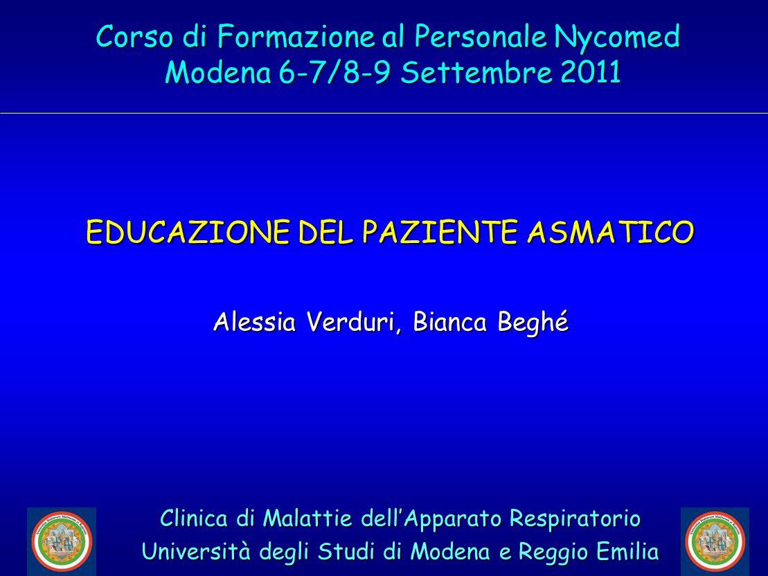 EDUCAZIONE DEL PAZIENTE ASMATICO Alessia Verduri, Bianca Beghé Corso di Formazione al Personale Nycomed Modena 6-7/8-9 Settembre 2011 Modena 6-7/8-9 S