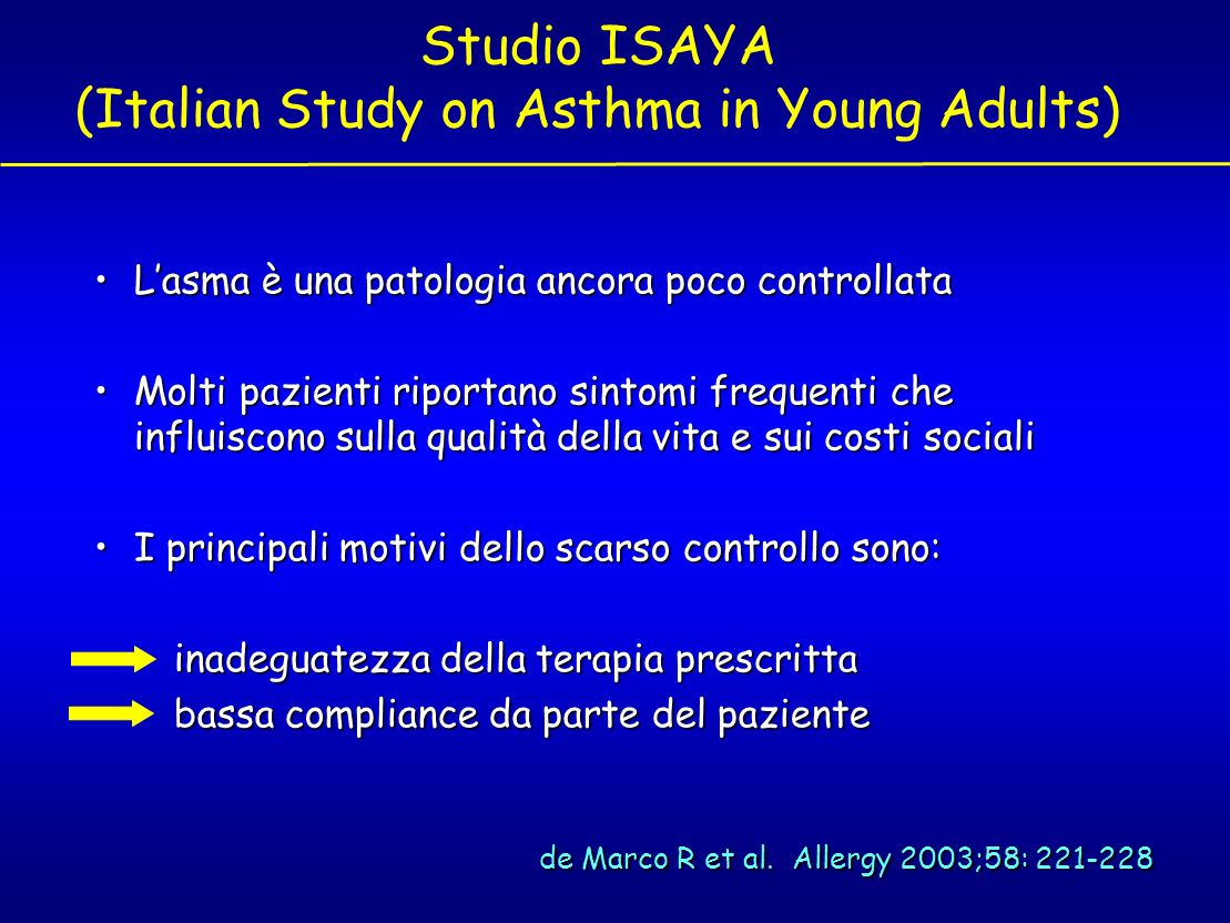 Studio ISAYA (Italian Study on Asthma in Young Adults) Lasma è una patologia ancora poco controllataLasma è una patologia ancora poco controllata Molt