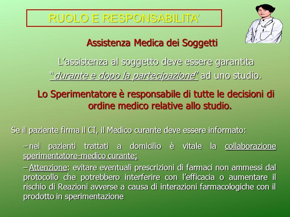 Assistenza Medica dei Soggetti Assistenza Medica dei Soggetti Lassistenza al soggetto deve essere garantita durante e dopo la partecipazione ad uno st