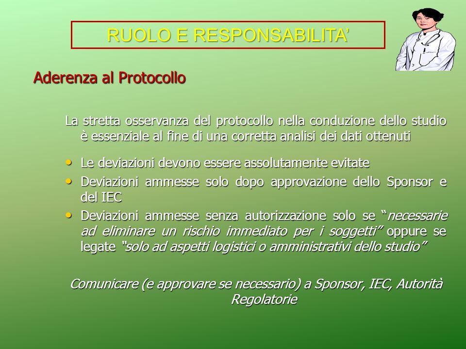 Aderenza al Protocollo Aderenza al Protocollo La stretta osservanza del protocollo nella conduzione dello studio è essenziale al fine di una corretta