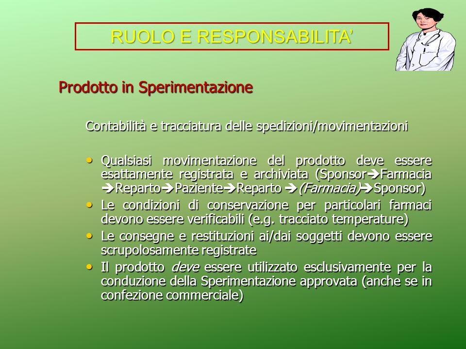 Prodotto in Sperimentazione Prodotto in Sperimentazione Contabilità e tracciatura delle spedizioni/movimentazioni Qualsiasi movimentazione del prodott