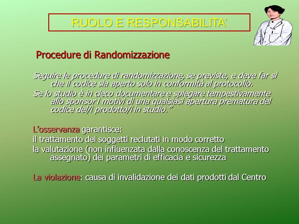 Procedure di Randomizzazione Procedure di Randomizzazione Seguire le procedure di randomizzazione, se previste, e deve far sì che il codice sia aperto