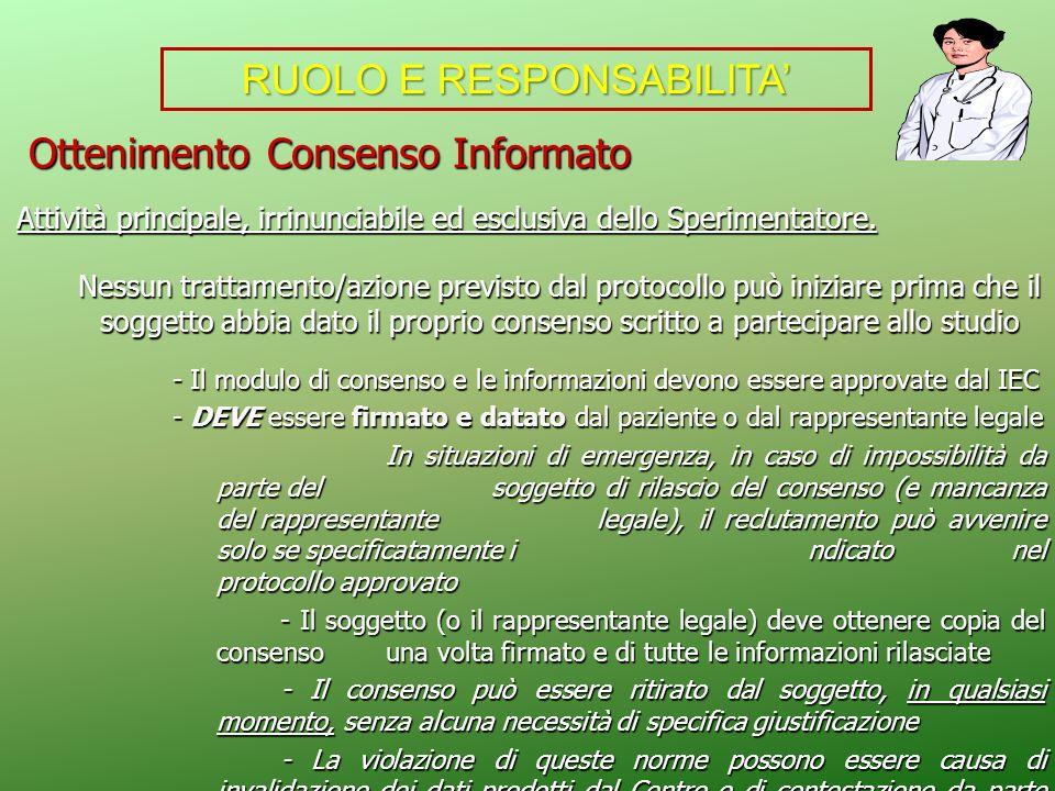 Ottenimento Consenso Informato Ottenimento Consenso Informato Attività principale, irrinunciabile ed esclusiva dello Sperimentatore. Nessun trattament