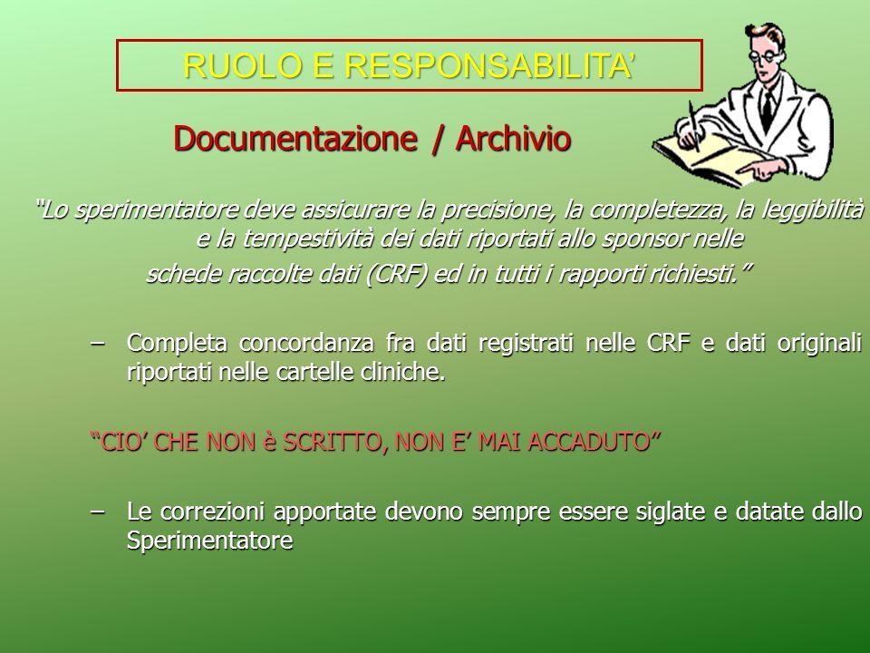 Documentazione / Archivio Documentazione / Archivio Lo sperimentatore deve assicurare la precisione, la completezza, la leggibilità e la tempestività
