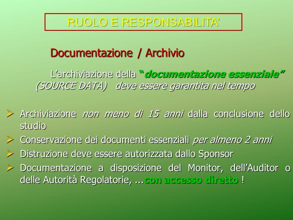 Documentazione / Archivio Documentazione / Archivio Larchiviazione della documentazione essenziale (SOURCE DATA) deve essere garantita nel tempo Larch