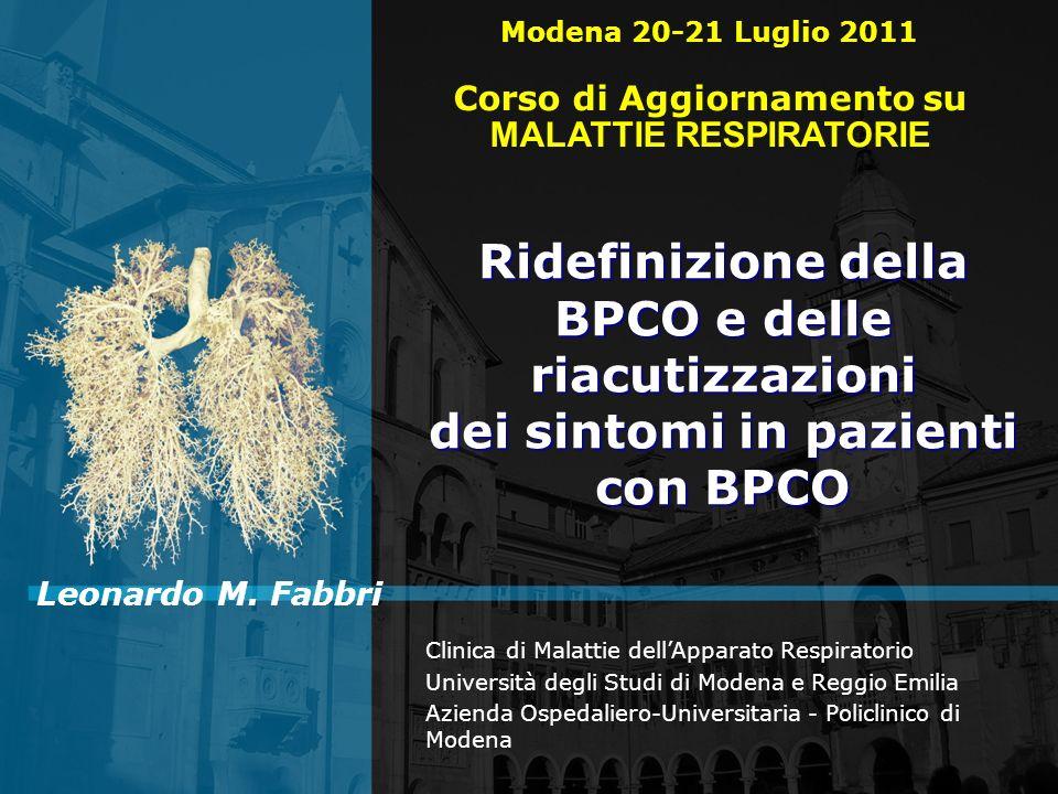 Leonardo M. Fabbri Clinica di Malattie dellApparato Respiratorio Università degli Studi di Modena e Reggio Emilia Azienda Ospedaliero-Universitaria -