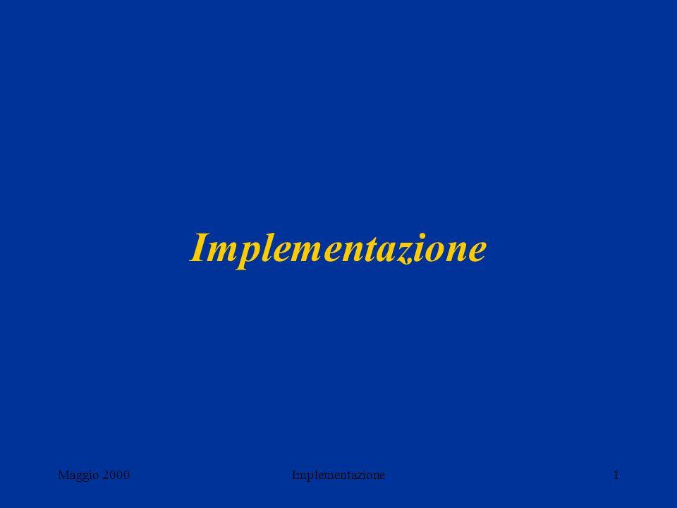 Maggio 2000Implementazione2 Progettare per diversi browser Il controllo finale di ciò che vede lutente non è completamente sotto controllo.