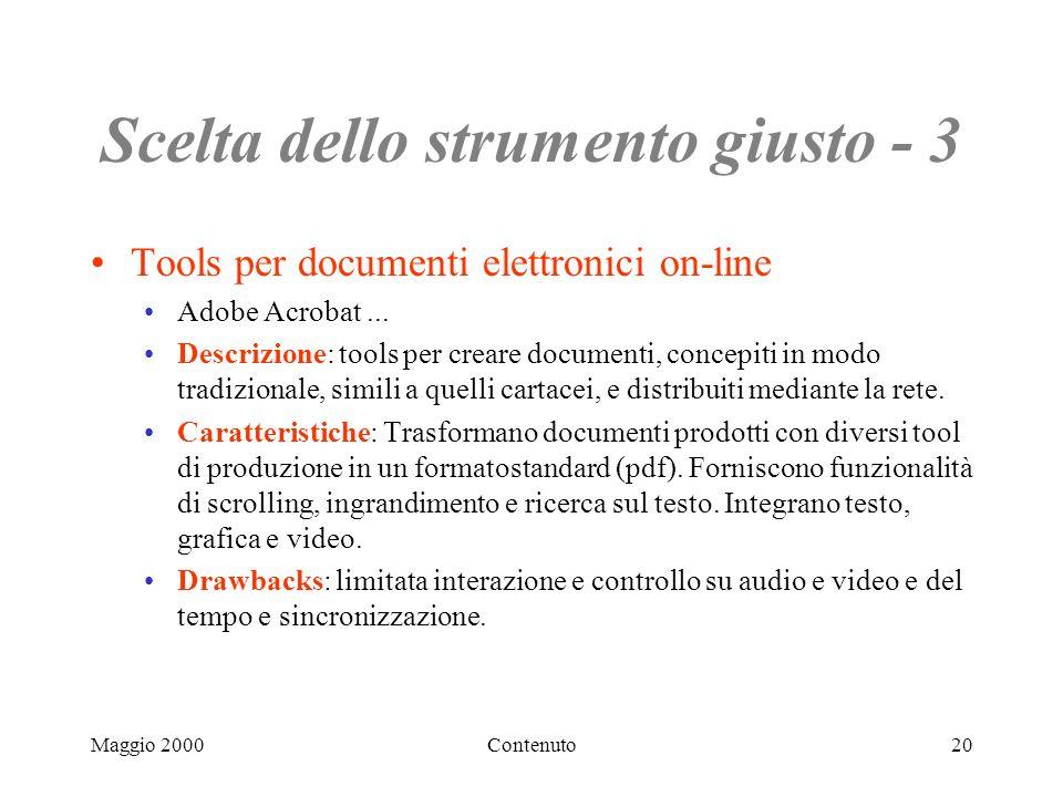 Maggio 2000Contenuto20 Scelta dello strumento giusto - 3 Tools per documenti elettronici on-line Adobe Acrobat...
