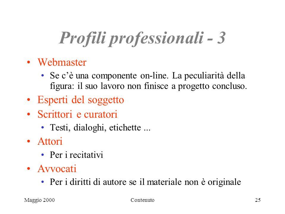 Maggio 2000Contenuto25 Profili professionali - 3 Webmaster Se cè una componente on-line.
