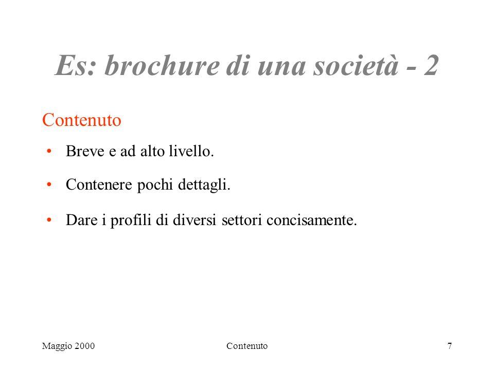Maggio 2000Contenuto7 Es: brochure di una società - 2 Contenuto Breve e ad alto livello.