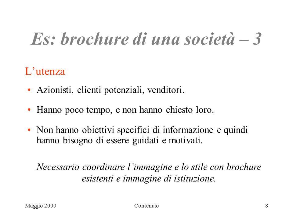 Maggio 2000Contenuto8 Es: brochure di una società – 3 Lutenza Azionisti, clienti potenziali, venditori.