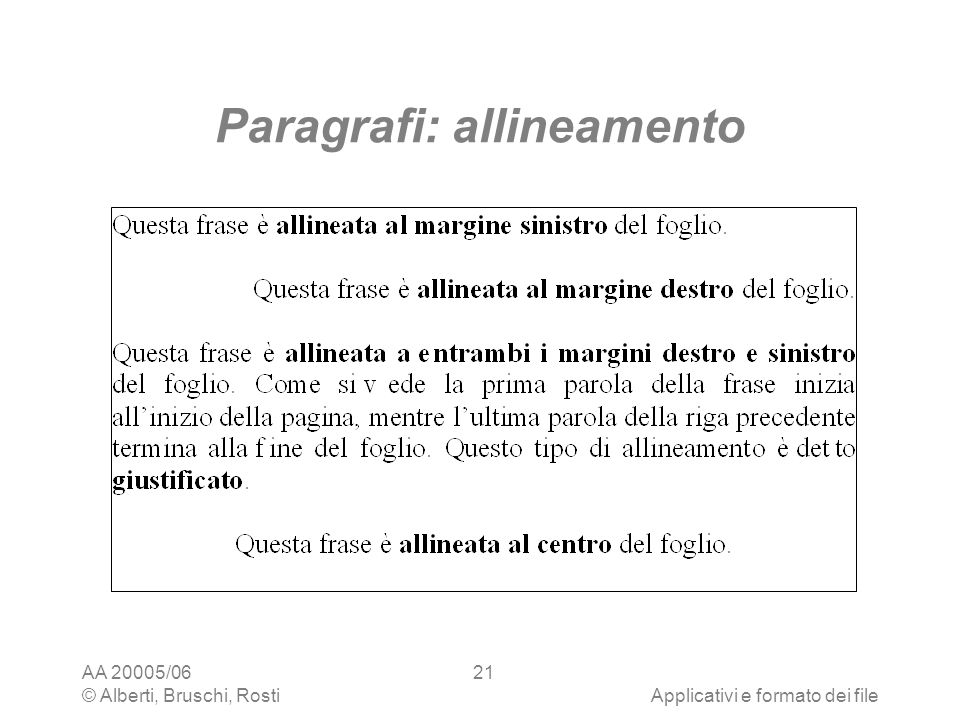 AA 20005/06 © Alberti, Bruschi, RostiApplicativi e formato dei file 21 Paragrafi: allineamento