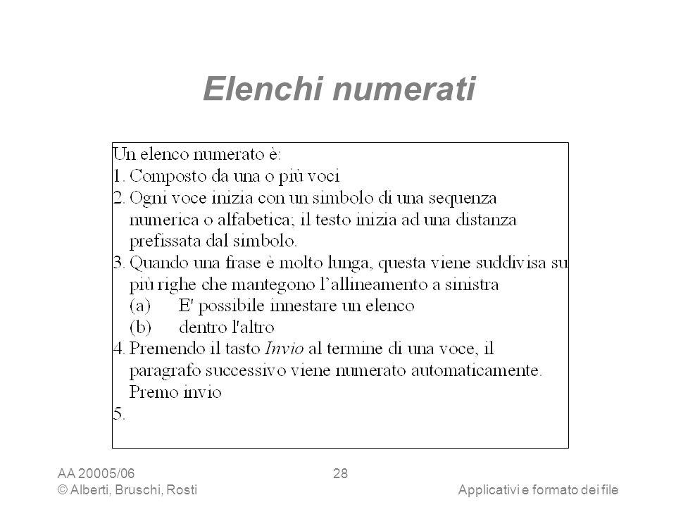 AA 20005/06 © Alberti, Bruschi, RostiApplicativi e formato dei file 28 Elenchi numerati