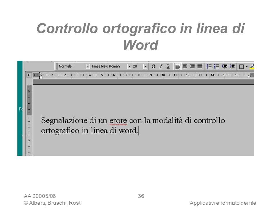 AA 20005/06 © Alberti, Bruschi, RostiApplicativi e formato dei file 36 Controllo ortografico in linea di Word