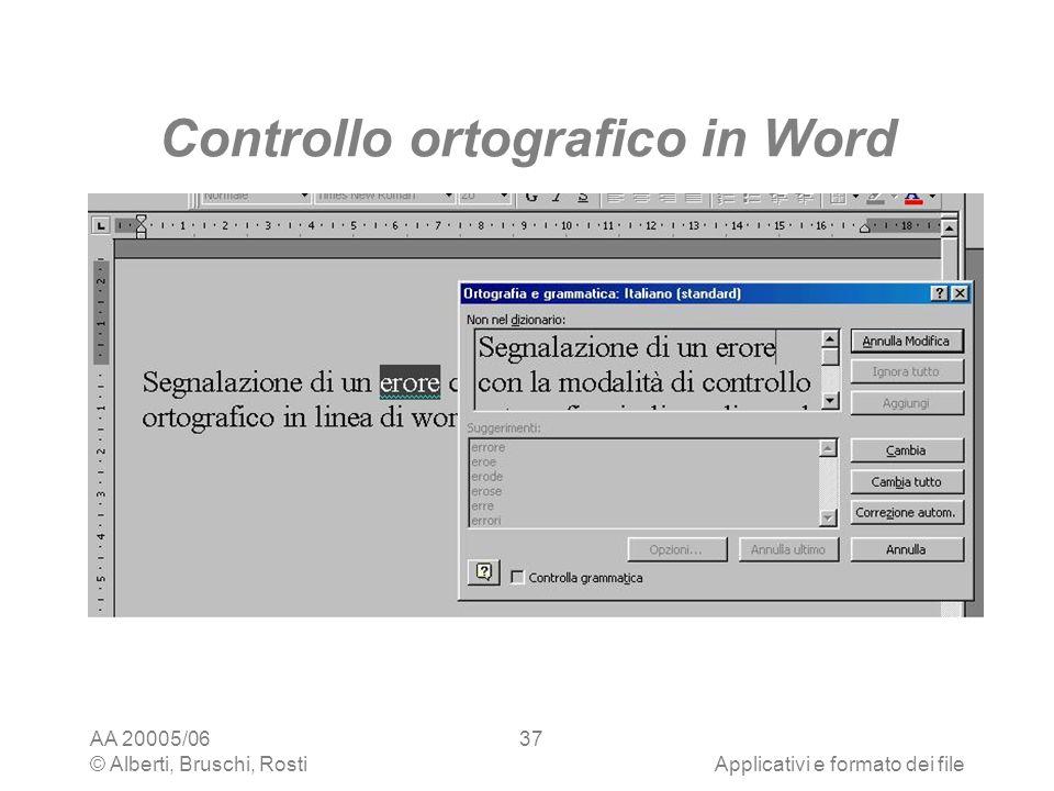 AA 20005/06 © Alberti, Bruschi, RostiApplicativi e formato dei file 37 Controllo ortografico in Word