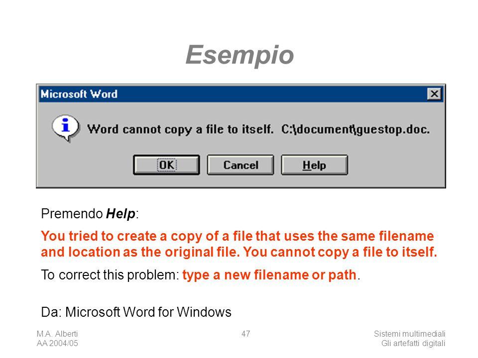 M.A. Alberti AA 2004/05 Sistemi multimediali Gli artefatti digitali 47 Esempio Da: Microsoft Word for Windows Premendo Help: You tried to create a cop