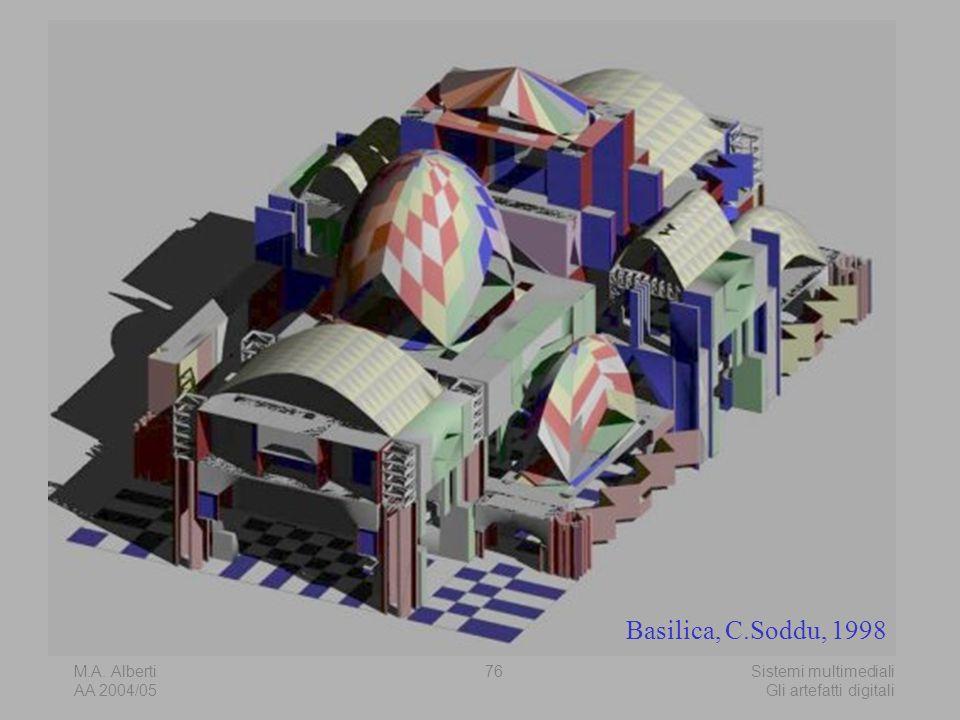 M.A. Alberti AA 2004/05 Sistemi multimediali Gli artefatti digitali 76 Basilica, C.Soddu, 1998