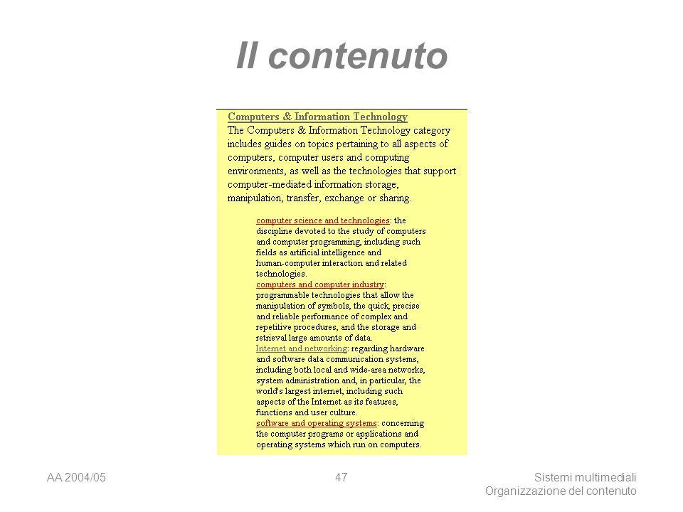 AA 2004/05Sistemi multimediali Organizzazione del contenuto 47 Il contenuto