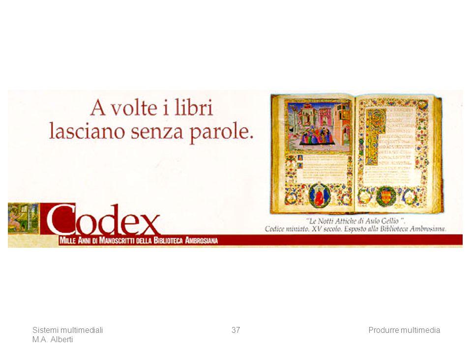 Sistemi multimediali M.A. Alberti Produrre multimedia37