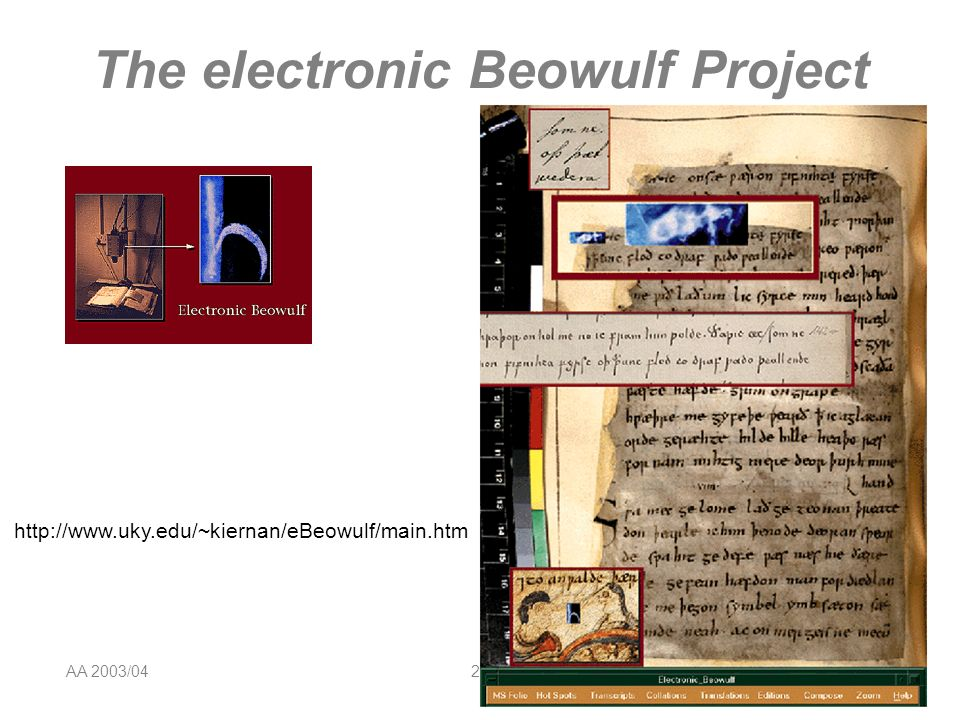 AA 2003/04Sistemi multimediali Progettare linterattività 27 The electronic Beowulf Project http://www.uky.edu/~kiernan/eBeowulf/main.htm