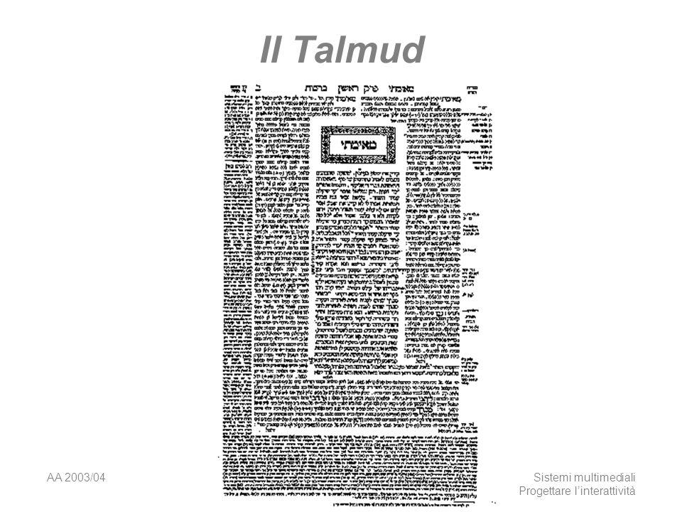 AA 2003/04Sistemi multimediali Progettare linterattività 4 Il Talmud