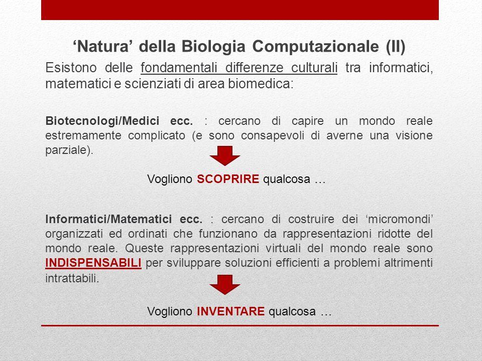 Esistono delle fondamentali differenze culturali tra informatici, matematici e scienziati di area biomedica: Biotecnologi/Medici ecc. : cercano di cap