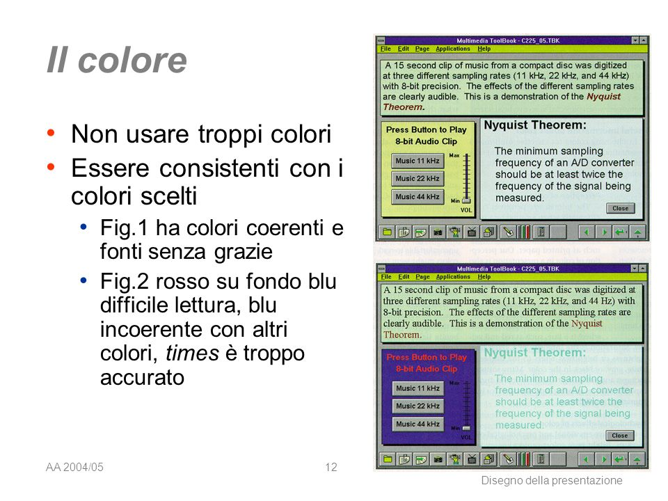 AA 2004/05Sistemi multimediali Disegno della presentazione 11