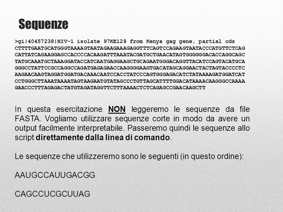 >gi|40457238|HIV-1 isolate 97KE128 from Kenya gag gene, partial cds CTTTTGAATGCATGGGTAAAAGTAATAGAAGAAAGAGGTTTCAGTCCAGAAGTAATACCCATGTTCTCAG CATTATCAGAAGGAGCCACCCCACAAGATTTAAATACGATGCTGAACATAGTGGGGGGACACCAGGCAGC TATGCAAATGCTAAAGGATACCATCAATGAGGAAGCTGCAGAATGGGACAGGTTACATCCAGTACATGCA GGGCCTATTCCGCCAGGCCAGATGAGAGAACCAAGGGGAAGTGACATAGCAGGAACTACTAGTACCCCTC AAGAACAAGTAGGATGGATGACAAACAATCCACCTATCCCAGTGGGAGACATCTATAAAAGATGGATCAT CCTGGGCTTAAATAAAATAGTAAGAATGTATAGCCCTGTTAGCATTTTGGACATAAAACAAGGGCCAAAA GAACCCTTTAGAGACTATGTAGATAGGTTCTTTAAAACTCTCAGAGCCGAACAAGCTT In questa esercitazione NON leggeremo le sequenze da file FASTA.