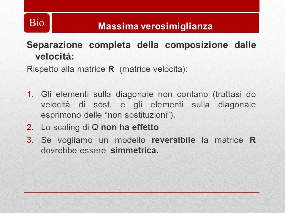 Bio Massima verosimiglianza Separazione completa della composizione dalle velocità: Rispetto alla matrice R (matrice velocità): 1.Gli elementi sulla diagonale non contano (trattasi do velocità di sost.
