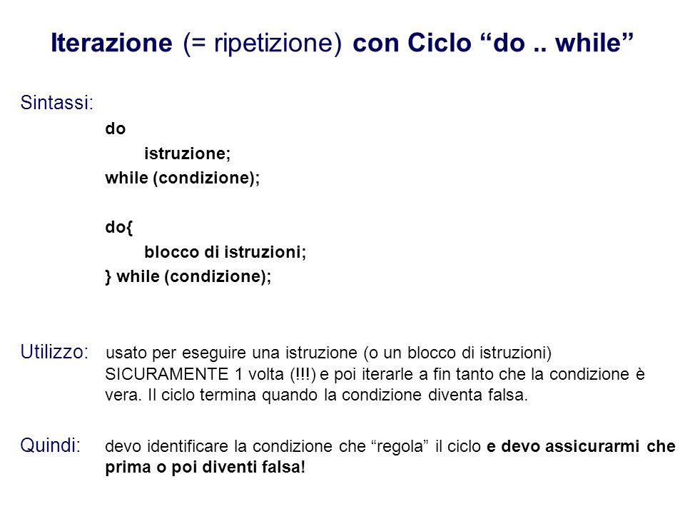 Iterazione (= ripetizione) con Ciclo do..