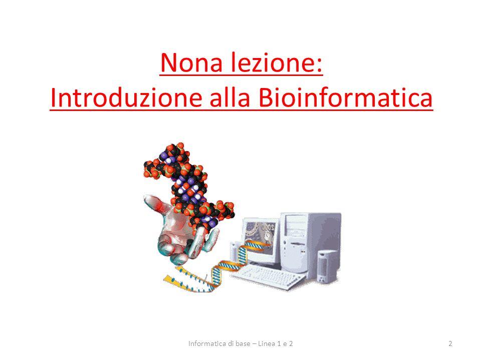 Terza parte Previsione di strutture molecolari 33Informatica di base – Linea 1 e 2
