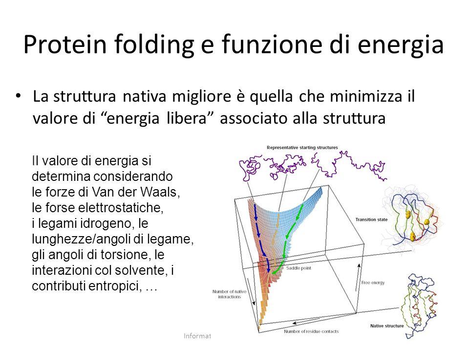 Protein folding e funzione di energia La struttura nativa migliore è quella che minimizza il valore di energia libera associato alla struttura 38Infor