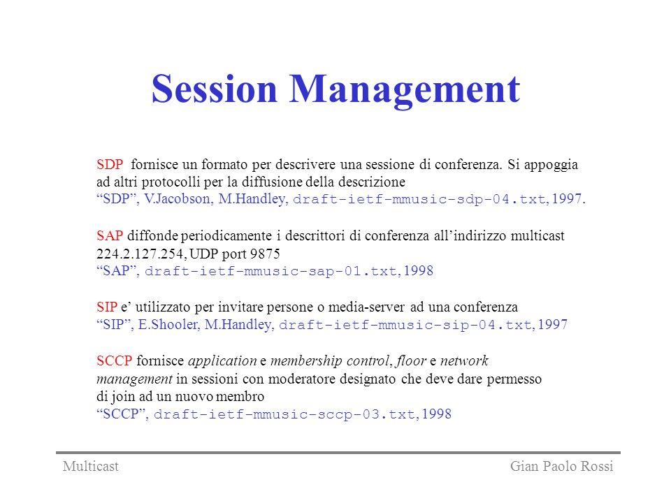 Session Management SDP fornisce un formato per descrivere una sessione di conferenza. Si appoggia ad altri protocolli per la diffusione della descrizi