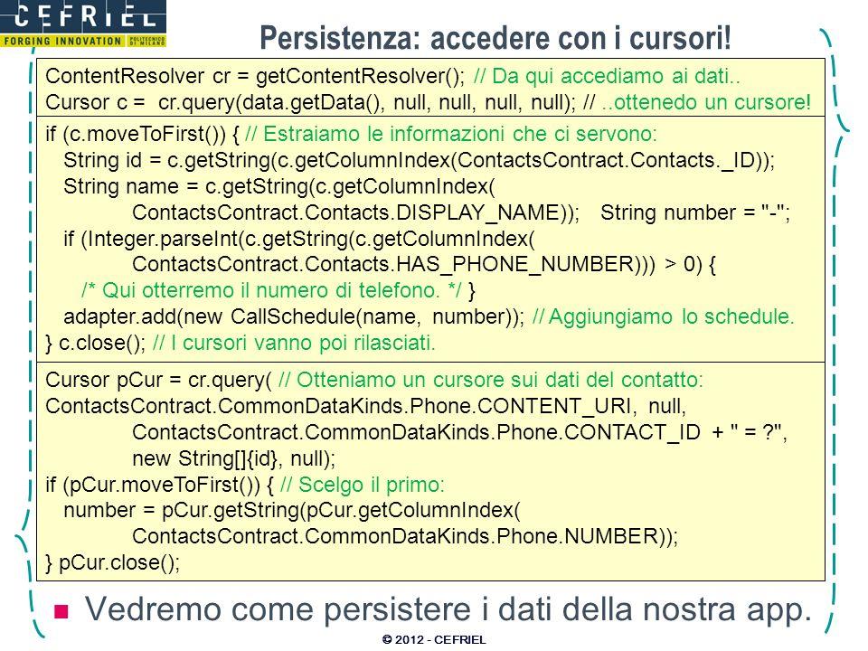 Persistenza: accedere con i cursori.Vedremo come persistere i dati della nostra app.