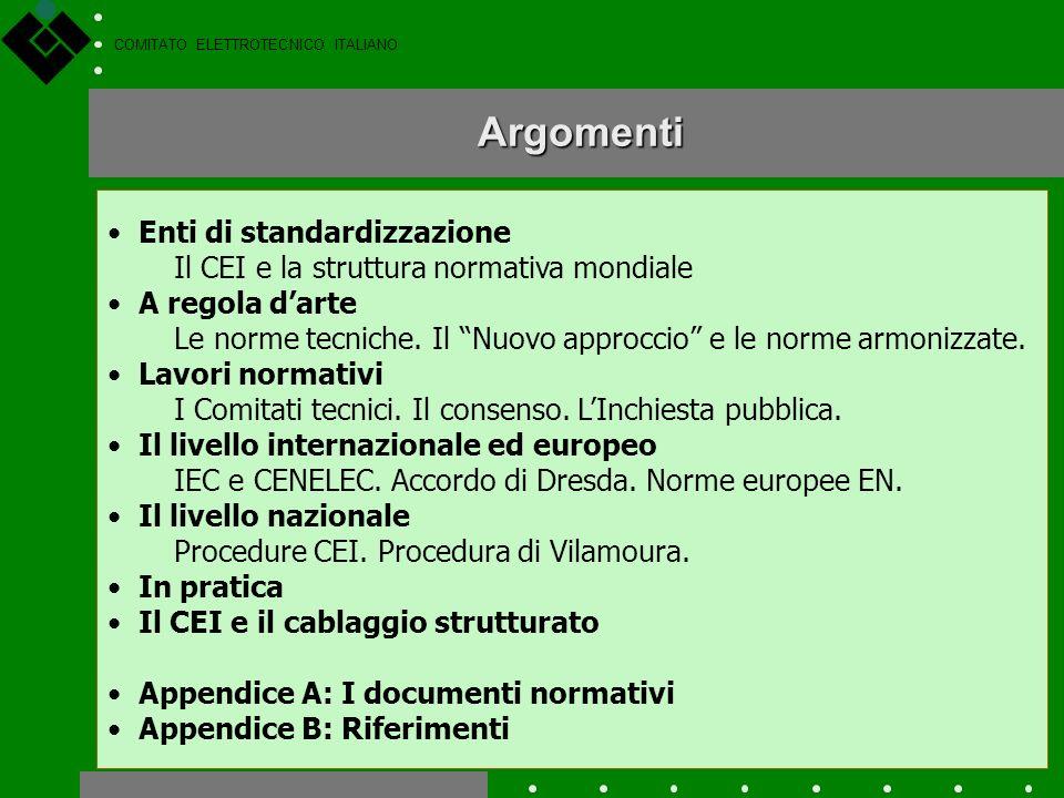 COMITATO ELETTROTECNICO ITALIANO Gli enti, gli attori e i processi di standardizzazione Il caso del cablaggio strutturato di edifici commerciali e res