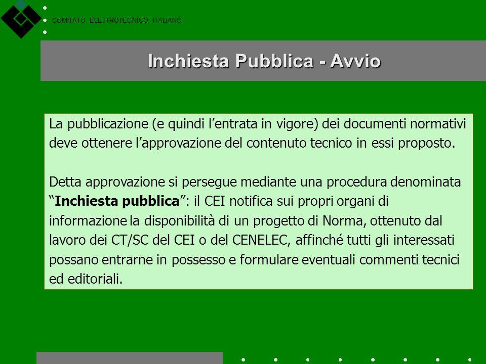COMITATO ELETTROTECNICO ITALIANO Il contenuto tecnico di un qualsiasi documento normativo, nelle varie fasi di elaborazione, è approvato sulla base de
