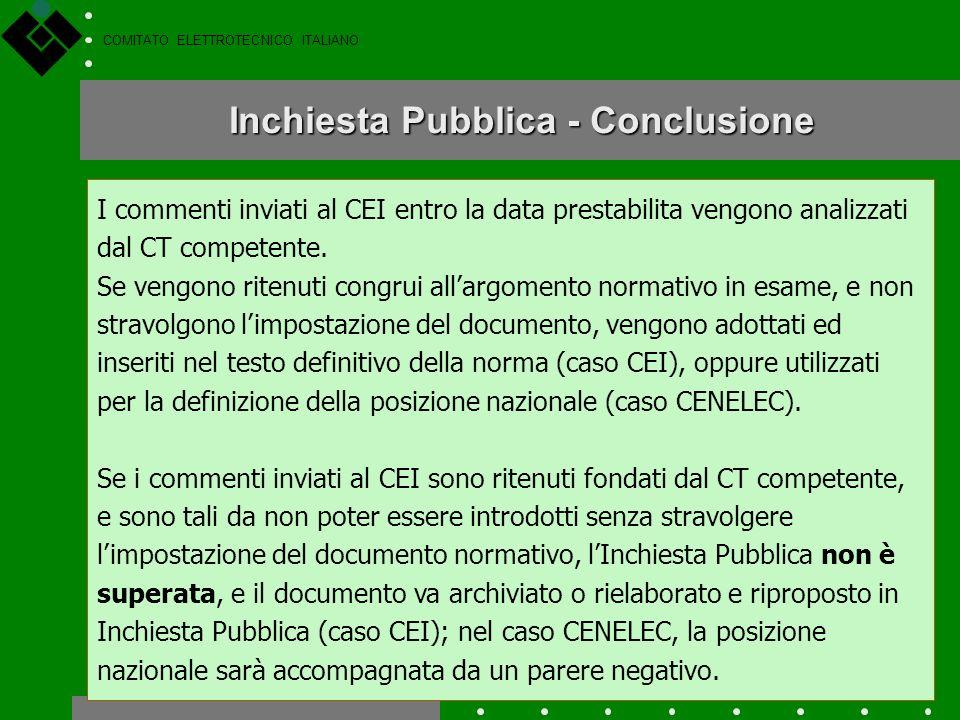 COMITATO ELETTROTECNICO ITALIANO La pubblicazione (e quindi lentrata in vigore) dei documenti normativi deve ottenere lapprovazione del contenuto tecn