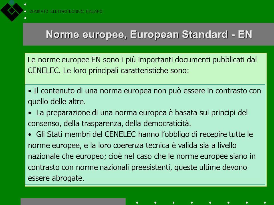 COMITATO ELETTROTECNICO ITALIANO Accordo di Dresda È un accordo di cooperazione tra IEC e CENELEC, che riguarda: Lo scopo è di evitare la duplicazione
