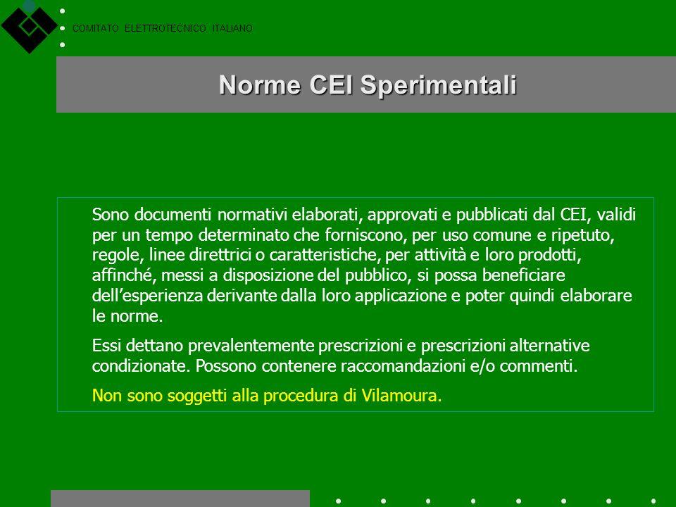 COMITATO ELETTROTECNICO ITALIANO Norme CEI Sono documenti normativi elaborati, approvati e pubblicati dal CEI che forniscono, per uso comune e ripetut