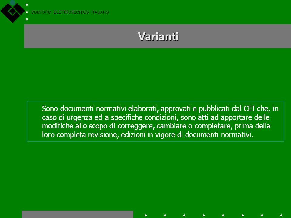 COMITATO ELETTROTECNICO ITALIANO Fogli di interpretazione Sono documenti normativi elaborati, approvati e pubblicati dal CEI per adempiere a due diver
