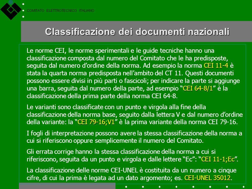 COMITATO ELETTROTECNICO ITALIANO Norme CEI - UNEL Le norme (o tabelle) CEI-UNEL sono pubblicazioni contenenti tabelle e prescrizioni principalmente de