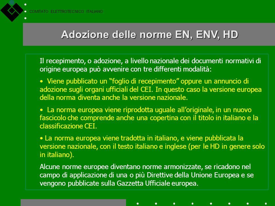 COMITATO ELETTROTECNICO ITALIANO Documenti normativi di origine europea e internazionale Documenti normativi di origine europea - CENELEC Norme CEI EN