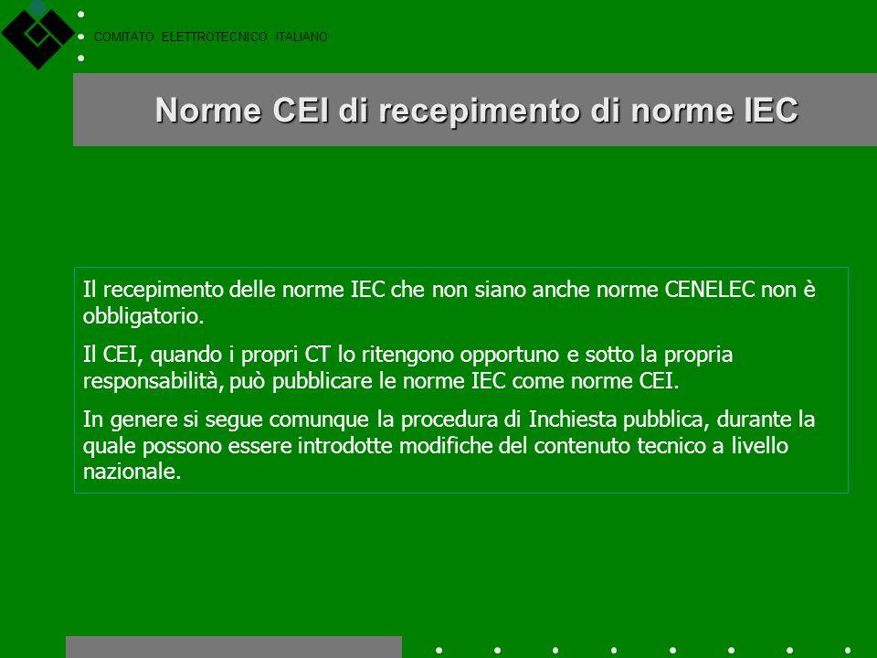 COMITATO ELETTROTECNICO ITALIANO Adozione delle norme EN, ENV, HD Il recepimento, o adozione, a livello nazionale dei documenti normativi di origine e