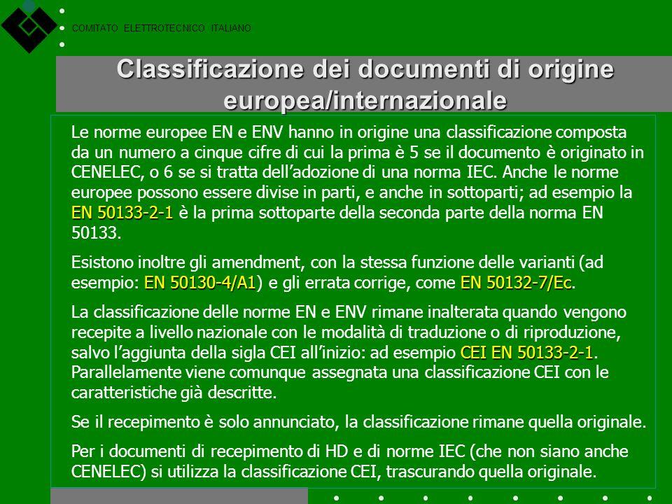 COMITATO ELETTROTECNICO ITALIANO Norme CEI di recepimento di norme IEC Il recepimento delle norme IEC che non siano anche norme CENELEC non è obbligat